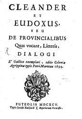 Cleander et Eudoxus: seu de provincialibus quas vocant, literis, Dialogi
