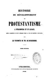 Histoire du développement du Protestantisme à Strasbourg et en Alsace... (1529-1604)