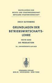 Grundlagen der Betriebswirtschaftslehre: Die Produktion, Ausgabe 18