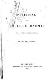 Political and Social Economy: Its Practical Applications