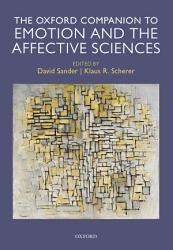 Oxford Companion To Emotion And The Affective Sciences Book PDF