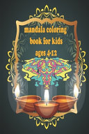 Mandala Coloring Book for Kids Ages 4-12