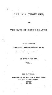 One in a Thousand; Or, The Days of Henri Quatre: Volume 1