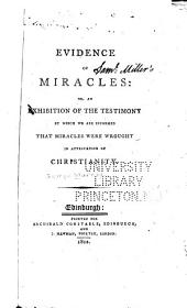 Evidence of Miracles; Or, An Exhibition of the Testimony by which We are Informed that Miracles Were Wrought in Attestation of Christianity