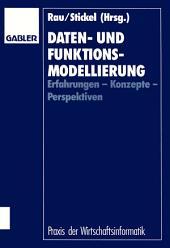 Daten- und Funktionsmodellierung: Erfahrungen — Konzepte — Perspektiven