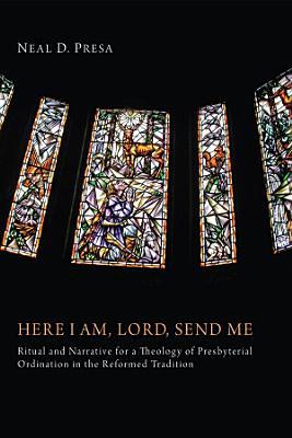 Here I Am  Lord  Send Me