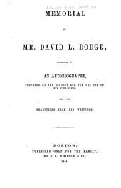 Memorial of Mr. David L. Dodge: Consisting of an Autobiography