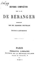 Oeuvres complètes de de Béranger: contenant les dix chansons nouvelles