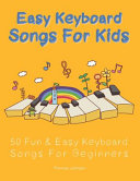 Easy Keyboard Songs for Kids Book