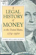 A Legal History of Money in the United States, 1774-1970