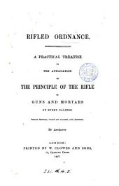 Rifled ordnance, a treatise on the application of the principle of the rifle to guns and mortars, by GDunámikos@.