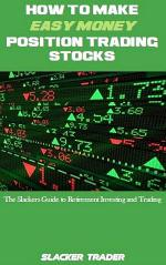 How to make Easy Money Position Trading Stocks