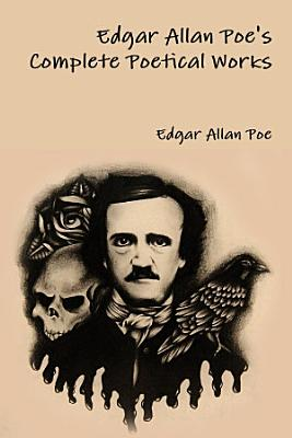 Edgar Allan Poe s Complete Poetical Works
