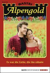 Alpengold - Folge 216: Es war die Liebe, die ihn zähmte