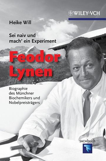 Sei naiv und mach  ein Experiment  Feodor Lynen PDF