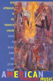 American Popular Music: New Approaches to the Twentieth Century