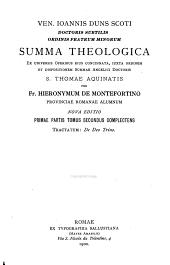 Ioannis Duns Scoti: Summa theologica ex universis operibus eius concinnata, iuxta ordinem et dispositionem summae angelici doctoris S. Thomae Aquinatis, Volume 2