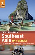 The Rough Guide to Southeast Asia On A Budget PDF