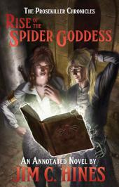Rise of the Spider Goddess: An Annotated Novel