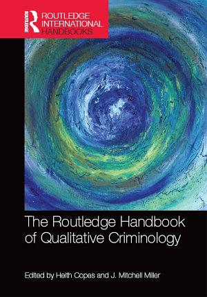 The Routledge Handbook of Qualitative Criminology PDF