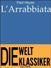L'Arrabbiata: Die Eigensinnige