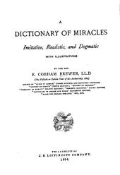 A Dictionary of Miracles: Imitative, Realistic, and Dogmatic : with Illustrations