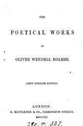 The Poetical Works of Oliver Wendell Holmes: V5 & V6, Volume 5