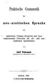Praktisches Handbuch der neu-arabischen Sprache: Bände 1-3