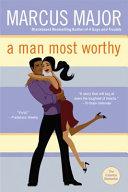 A Man Most Worthy PDF