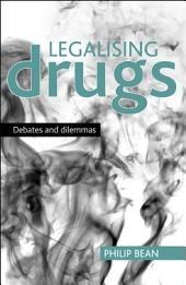 Legalising drugs: Debates and dilemmas