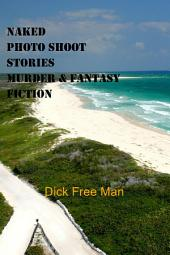 Naked Photo Shoot Stories Murder & Fantasy Fiction
