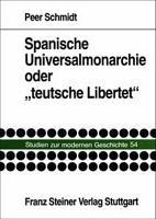 Spanische Universalmonarchie oder  teutsche Libertet  PDF