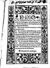 D. Dionysii Carthusiani De fide catholica Dialogion, octo libris partitum 1. A solo deo legem ... 2. De vnitate diuinae naturae ... 3. De creatione distinctioneque ... 4. De incarnatione, vita, passione ... 5. De praecipuis quibusdam orthodoxae fidei ... 6. De antichristo ... 7. Assertio firmitatis fidei christianae ... 8. De vita & miraculis Christi ..