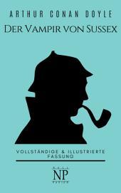 Der Vampir von Sussex und andere Detektivgeschichten: Vollständige & Illustrierte Fassung, Ausgabe 3