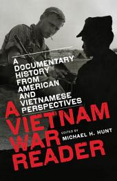 A Vietnam War Reader: A Documentary History from American and Vietnamese Perspectives