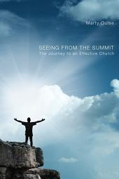 Seeing From the Summit: The Journey to an Effective Church
