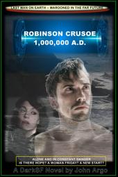 Robinson Crusoe 1,000,000 A.D.: Classic Science Fiction Robinsonade in a Rich Tradition