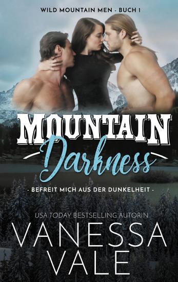 Mountain Darkness  befreit mich aus der Dunkelheit PDF