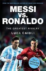 Messi vs. Ronaldo - 2017 Updated Edition