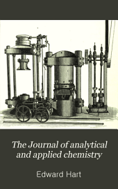 The Journal of Analytical and Applied Chemistry: Volume 6
