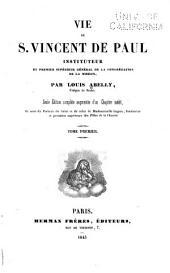 Vie de S. Vincent de Paul, instituteur et premier supérieur général de la Congrégation de la mission: Volume1