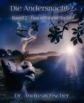 Die Andersnacht 2: Band 2 - Das silberne Licht