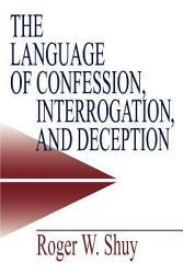 The Language Of Confession Interrogation And Deception Book PDF