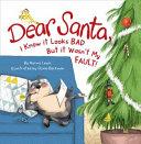 Download Dear Santa  I Know it Looks Bad  But it Wasn t My Fault Book