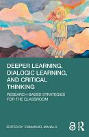 Deeper Learning  Dialogic Learning  and Critical Thinking PDF