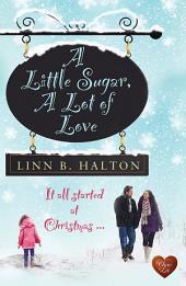 A Little Sugar, A Lot of Love (Choc Lit)