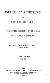 Journal of adventures with the British Army from the commencement of the war to the taking of Sebastopol, 2