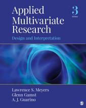 Applied Multivariate Research: Design and Interpretation, Edition 3
