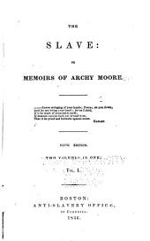 The Slave: Or, Memoirs of Archy Moore [pseud.], Volumes 1-2