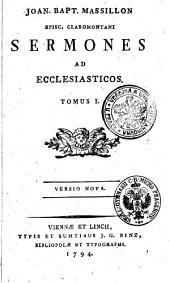 Joan. Bapt. Massillon Episc. Claromontani Sermones ad ecclesiasticos: Volume 1